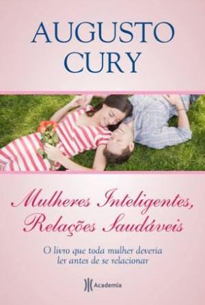 mulheres-inteligentes-relacoes-saudaveis-augusto-cury