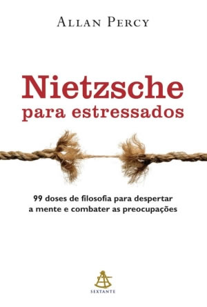 nietzsche-para-estressados-99-doses-de-filosofia-percy-allan