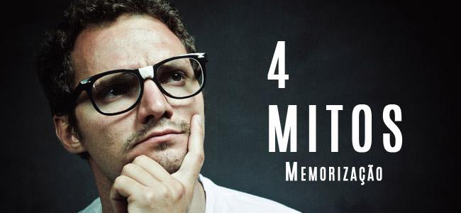 Os 4 Mitos sobre Memorização